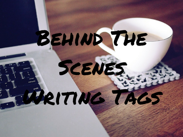 Behind The Scenes Writing Tag