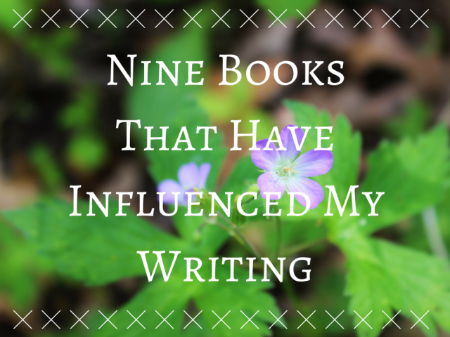 Nine Books That Have Influenced My Writing