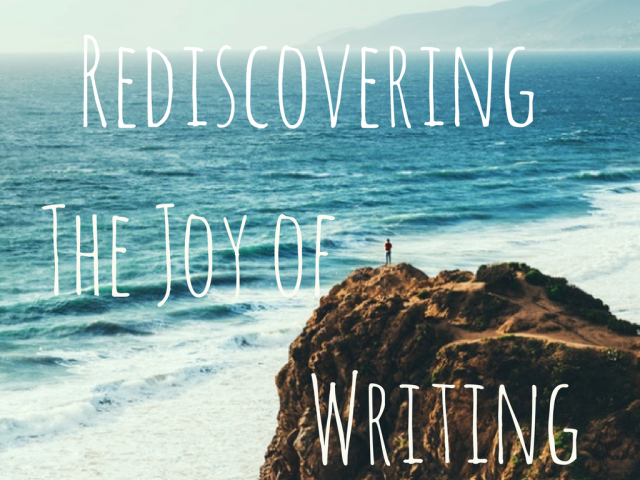 Rediscovering the Joy of Writing