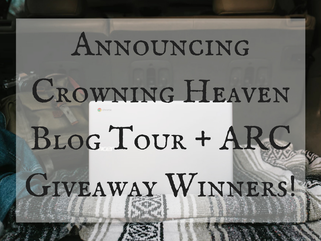 Announcing Crowning Heaven Blog Tour + ARC Giveaway Winners! (3)